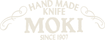 HAD MADE KNIFE MOKI SINCE 1907